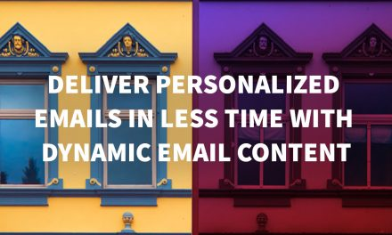 Deliver Personalized Emails in Less Time with Dynamic Email Content