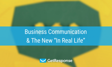 """Business Communication & The New """"In Real Life"""""""