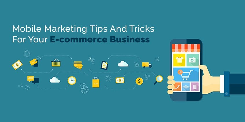 Tips and tricks for your e-commerce business. : mobilemarketing