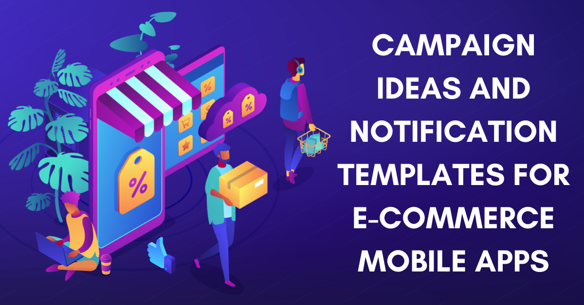 Marketing campaigns and push notification templates for e-commerce apps