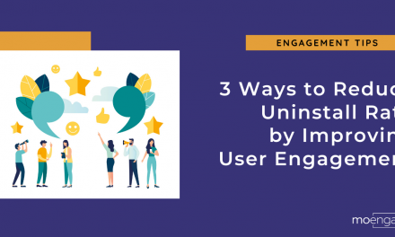 3 Ways to Reduce Mobile App's Uninstall Rate by Improving User Engagement