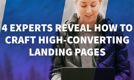 4 Experts Reveal How to Craft High-Converting Landing Pages