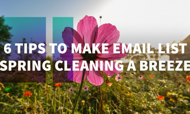 6 Tips to Make Email List Spring Cleaning a Breeze
