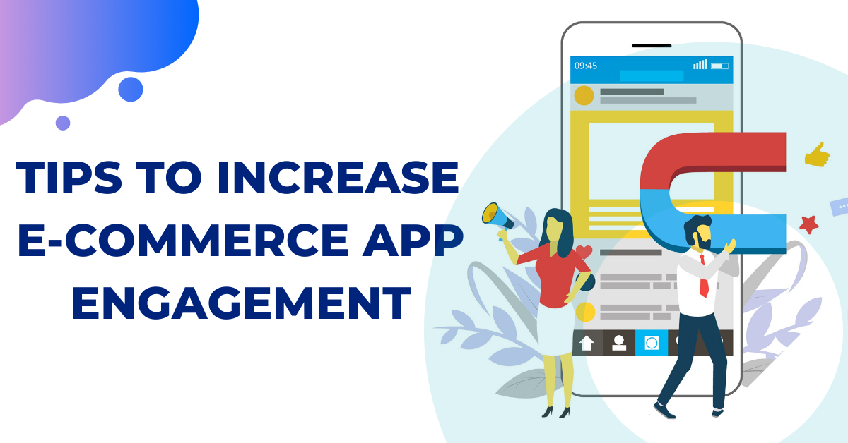 App Engagement Tips For E-commerce and Online Retail