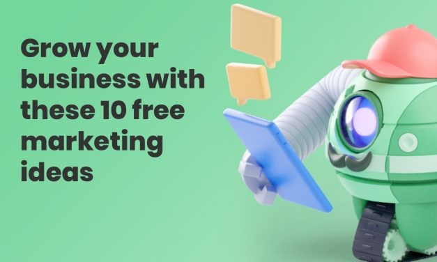 Grow Your Business with these 10 Free Marketing Ideas