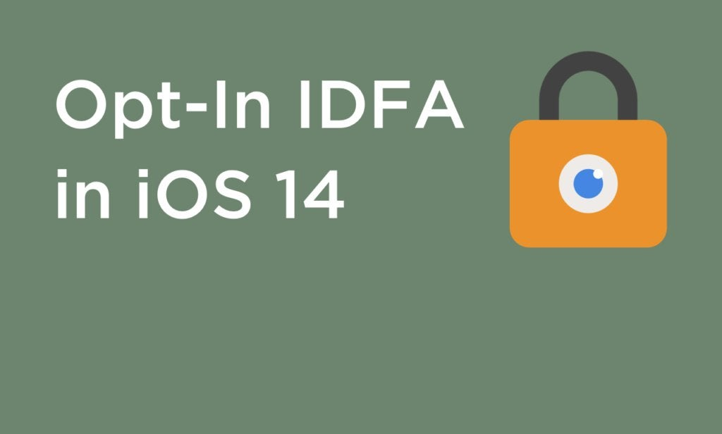Opt-in IDFA in iOS 14 and how it may change mobile marketing and attribution : mobilemarketing