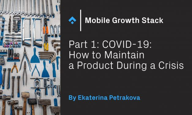 Part 1: COVID-19: How to Maintain a Product During a Crisis