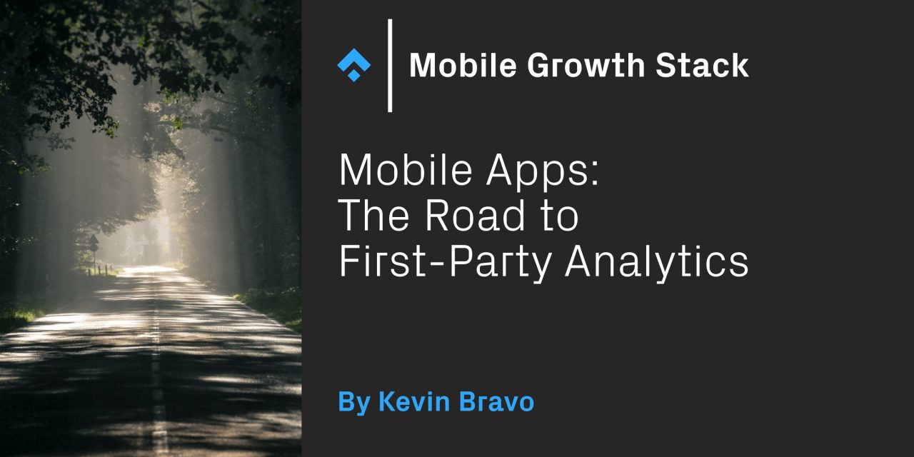 Mobile Apps: The Road to First-Party Analytics – Phiture
