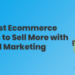 10 Best Ecommerce Tools to Sell More with Email Marketing