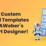 Build Custom Email Templates with AWeber's Smart Designer!
