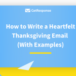 How To Write A Heartfelt Thanksgiving Email (With Examples)