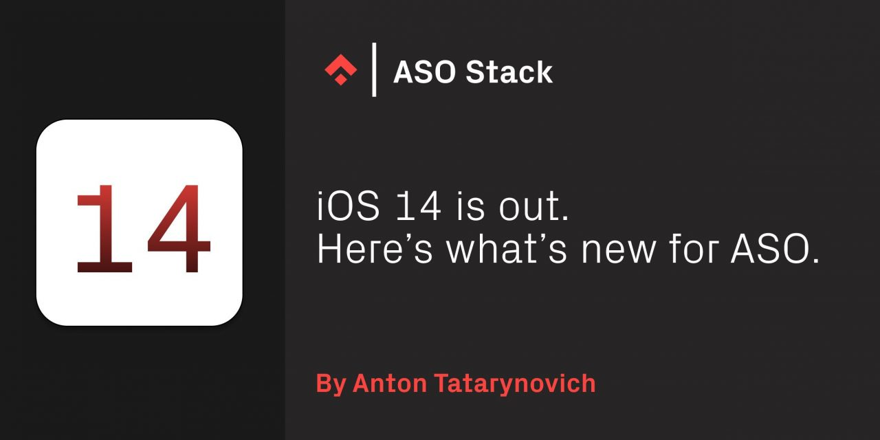 iOS 14 Is Out. Here's What's New for ASO – Phiture