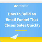 How to Build an Email Funnel That Closes Sales Quickly