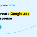 How to Create Google Ads in GetResponse