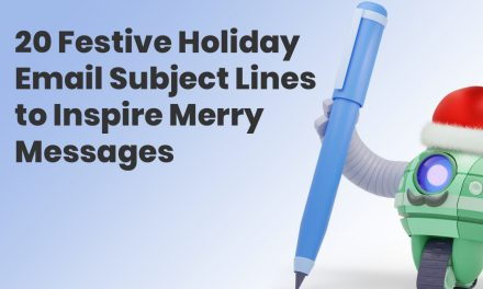 20 Holiday Email Subject Lines to Inspire Merry Messages