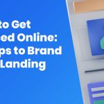 How to Get Noticed Online: 5 Steps to Brand your Landing Page