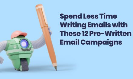 Save Time Writing Emails with 12 Pre-Written Email Campaigns