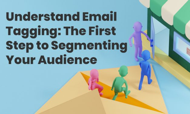 Understand Email Tagging: First Step to Segmenting Audience