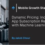 Dynamic Pricing: Increasing App Subscription Revenue with Machine Learning – Phiture
