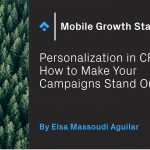 Personalization in CRM: How to Make Your Campaigns Stand Out – Phiture – Mobile Growth Consultancy