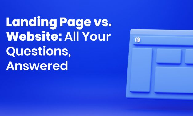 Landing Page vs. Website: All Your Questions, Answered