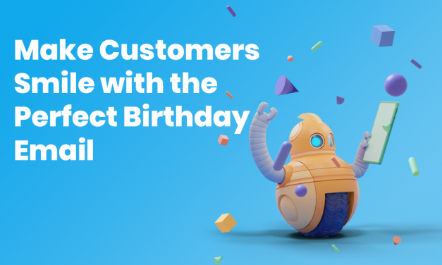 Make Customers Smile with the Perfect Birthday Email