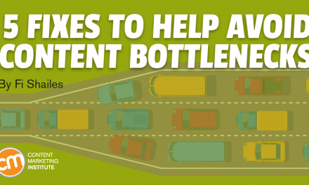 5 Fixes to Help Avoid Content Bottlenecks