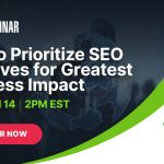 How to Manage Your SEO Program Effectively [Webinar]