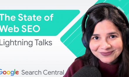 Google Lightning Talks: The State of SEO