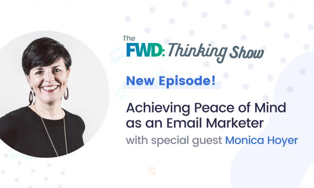 Achieving Peace of Mind as an Email Marketer with Monica Hoyer