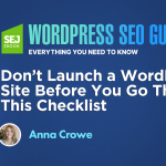 Don't Launch a WordPress Site Before You Go Through This 17-Step Checklist