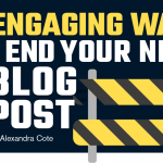 15 Engaging Ways to End Your Next Blog Post