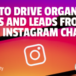 How to Drive Organic Clicks and Leads From Your Instagram Channel
