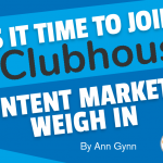 Is It Time to Join Clubhouse? 3 Content Marketers Weigh In