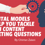 4 Mental Models to Help You Tackle Tough Content Marketing Questions