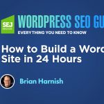 How to Build a WordPress Site in 24 Hours