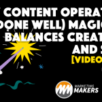 How Content Operations Magically Balances Creativity and Scale