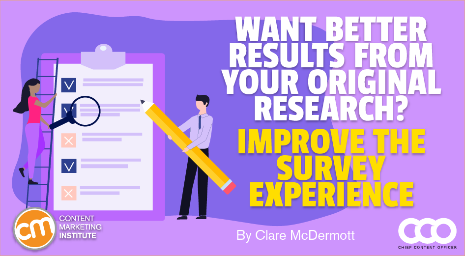Want Better Results From Your Original Research? Improve the Survey Experience