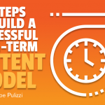 7 Steps to Build a Successful Long-Term Content Model