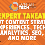 25+ Expert Takeaways About Content Strategy, Experiences, Tech, Analytics, SEO, and More