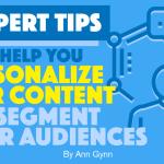 8 Expert Tips to Help You Personalize Your Content and Segment Your Audiences