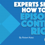 Experts Share How to Get Episodic Content Right