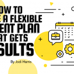 How to Create a Flexible Content Plan That Gets Results