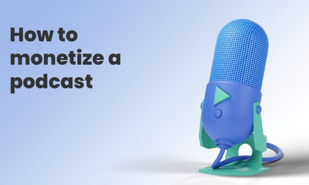 7 Quick & Easy Ways to Monetize Your Podcast