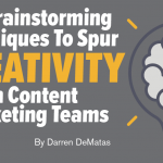 13 Brainstorming Techniques to Spur Creativity on Content Marketing Teams