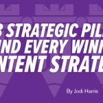 The 3 Strategic Pillars Behind Every Winning Content Strategy