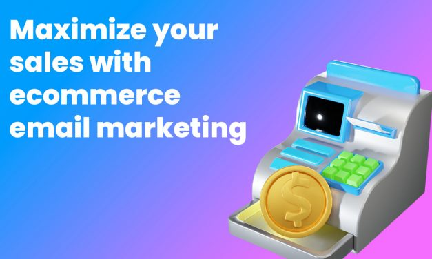 Maximize Your Sales with Ecommerce Email Marketing