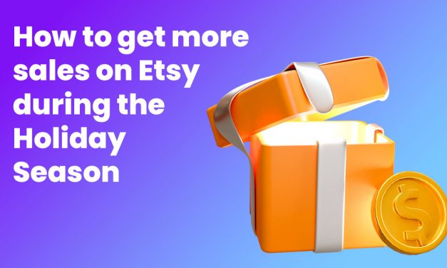 How to Get More Sales on Etsy During the Holiday Season